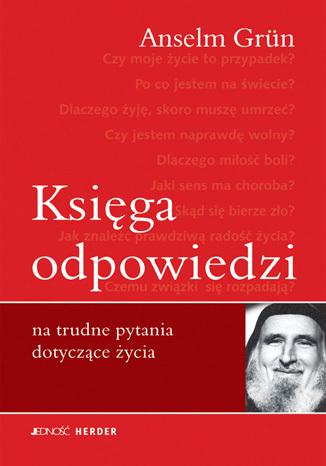 Okładka książki/ebooka Księga odpowiedzi na trudne pytania dotyczące życia