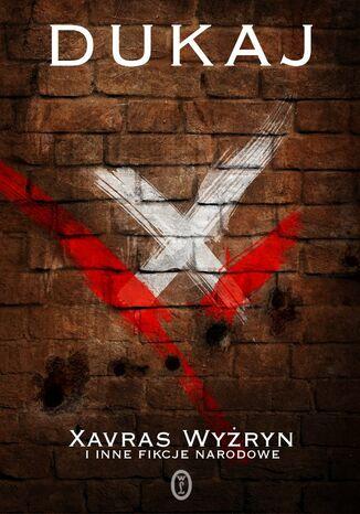 Okładka książki/ebooka Xavras Wyżryn i inne fikcje narodowe