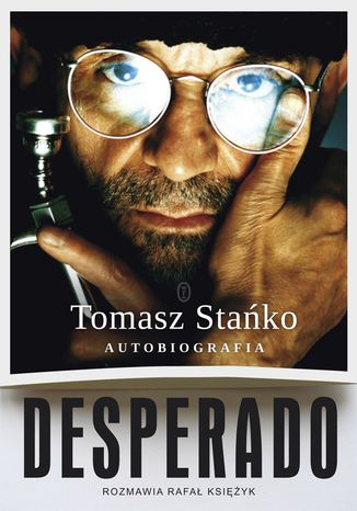 Okładka książki Desperado! Autobiografia