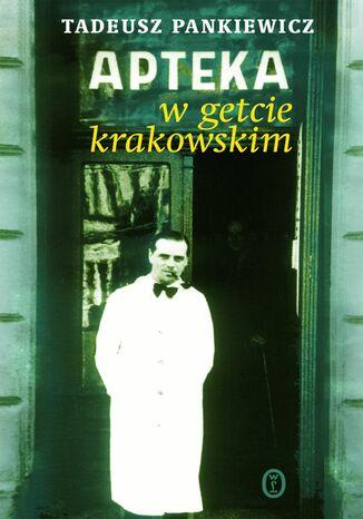 Okładka książki Apteka w getcie krakowskim