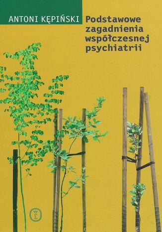 Okładka książki/ebooka Podstawowe zagadnienia współczesnej psychiatrii
