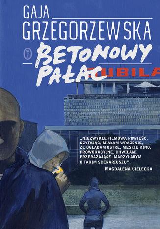 Okładka książki Betonowy pałac