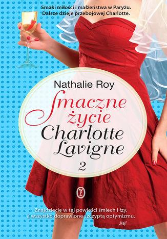 Okładka książki/ebooka Smaczne życie Charlotte Lavigne. Tom 2. Bąbelki szampana i sucre  la crme