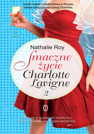 Okładka książki Smaczne życie Charlotte Lavigne. Tom 2. Bąbelki szampana i sucre  la crme