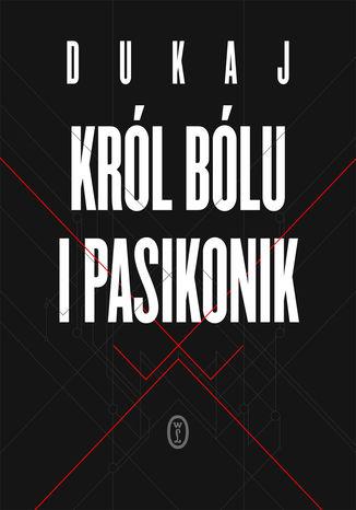 Okładka książki/ebooka Król Bólu i pasikonik