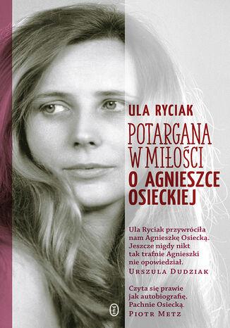 Okładka książki Potargana w miłości. O Agnieszce Osieckiej