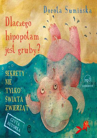 Okładka książki/ebooka Dlaczego hipopotam jest gruby?. Sekrety nie tylko świata zwierząt