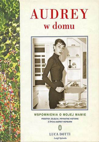 Okładka książki/ebooka Audrey w domu. Wspomnienia o mojej mamie