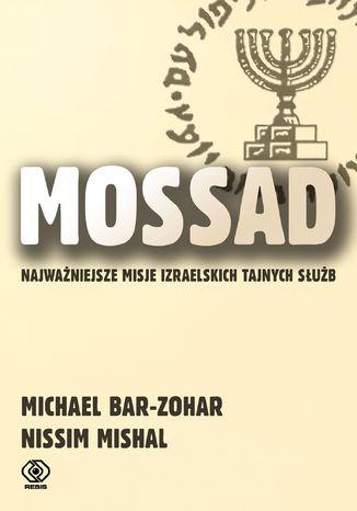Okładka książki Mossad. Najważniejsze misje izraelskich tajnych służb