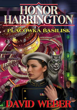 Okładka książki Honor Harrington (#1). Placówka Basilisk