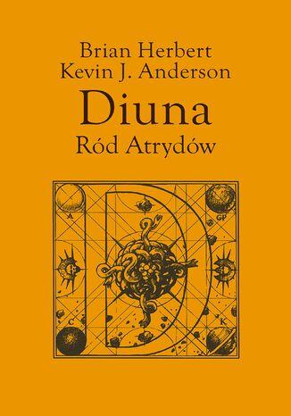 Okładka książki Preludium do Diuny (#1). Diuna. Ród Atrydów