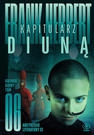 Okładka książki Kroniki Diuny (#6). Kapitularz Diuną