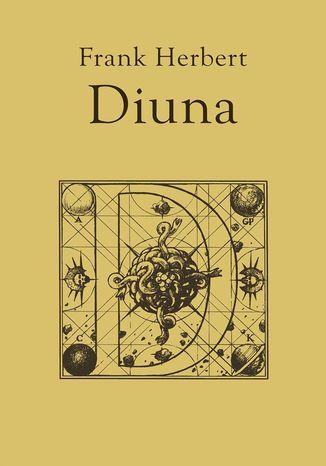 Okładka książki Kroniki Diuny (#1). Diuna, t.1