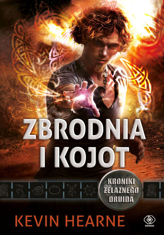 Okładka książki/ebooka Kroniki Żelaznego Druida (#4). Zbrodnia i kojot