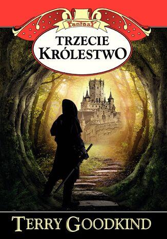 Okładka książki/ebooka Miecz Prawdy (#13). Trzecie królestwo