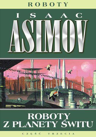 Okładka książki/ebooka Roboty (#4). Roboty z planety Świtu
