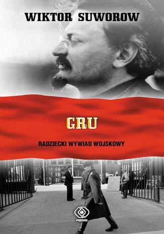 Okładka książki GRU. Radziecki Wywiad Wojskowy