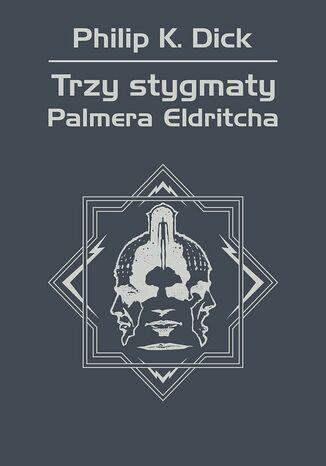 Okładka książki/ebooka Trzy stygmaty Palmera Eldritcha