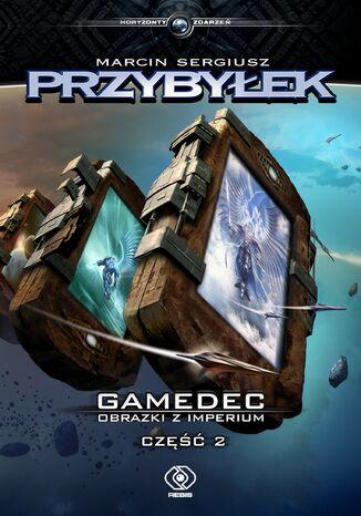 Okładka książki Gamedec. Gamedec. Obrazki z Imperium. Część 2