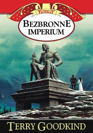 Okładka książki Miecz Prawdy (#8). Bezbronne imperium