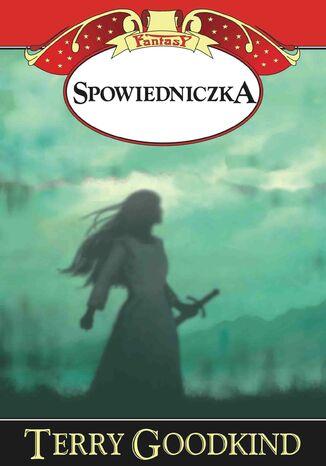 Okładka książki/ebooka Miecz Prawdy (#11). Spowiedniczka