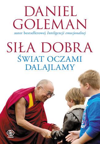 Okładka książki Siła dobra. Świat oczami Dalajlamy