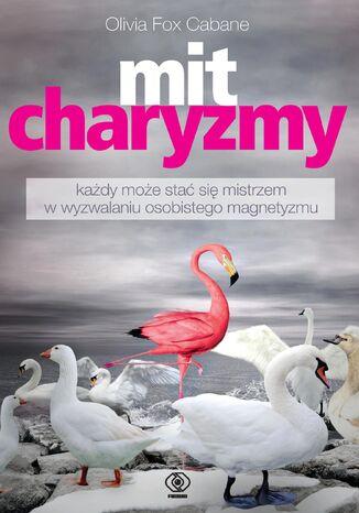 Okładka książki Mit charyzmy