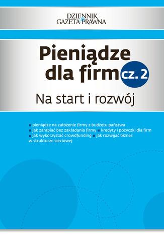Okładka książki/ebooka Pieniądze dla firm cz. 2   Na start i rozwój
