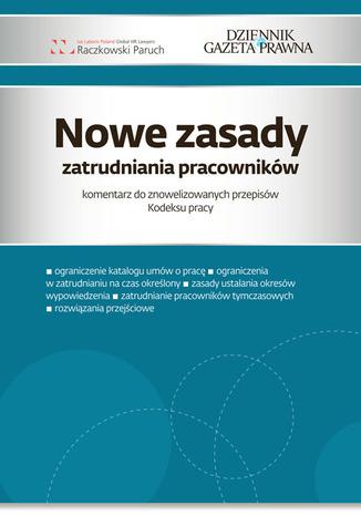 Okładka książki Nowe zasady zatrudniania pracowników komentarz do znowelizowanych przepisów Kodeksu Pracy