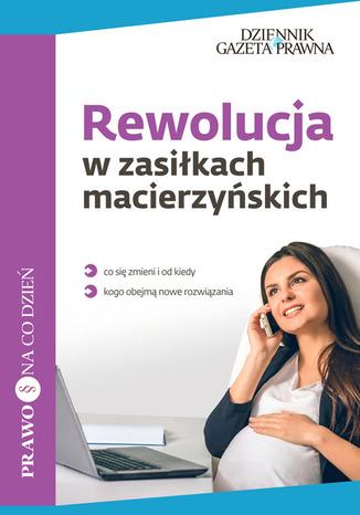 Rewolucja w zasiłkach macierzyńskich