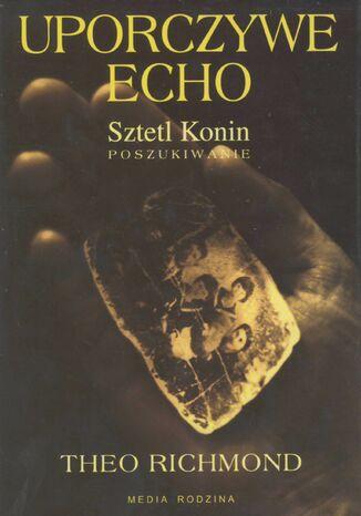 Okładka książki Uporczywe echo. Sztetl Konin. Poszukiwanie