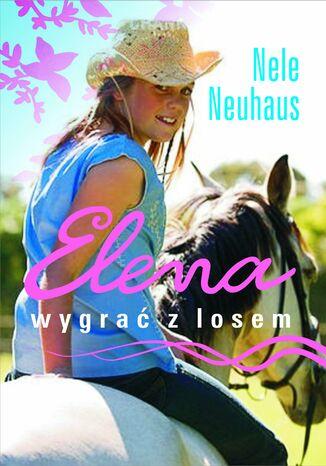 Okładka książki/ebooka Elena. Wygrać z losem