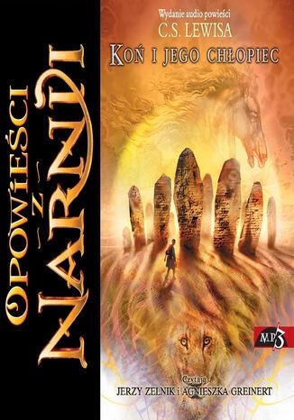 Okładka książki Opowieści z Narnii (Tom 5). Opowieści z Narnii. Koń i jego chłopiec