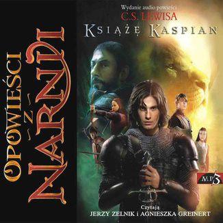 Okładka książki Opowieści z Narnii (Tom 2). Opowieści z Narnii. Tom 2. Książę Kaspian
