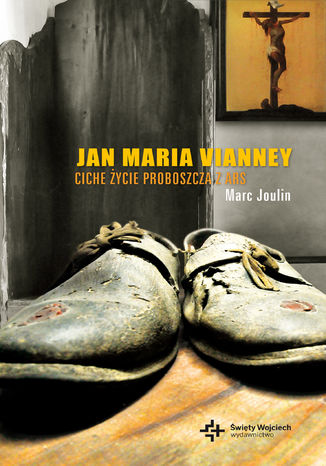 Okładka książki Jan Maria Vianney. Ciche życie proboszcza z Ars