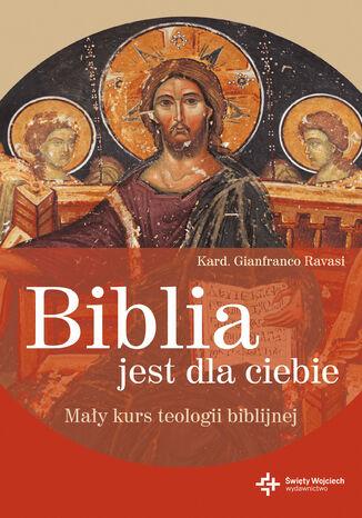 Okładka książki/ebooka Biblia jest dla ciebie. Mały kurs teologii biblijnej