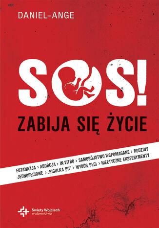 Okładka książki/ebooka SOS! Zabija się życie... ale ŻYCIE zwycięży!