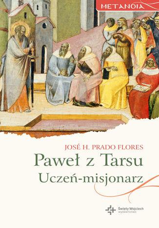 Okładka książki Paweł z Tarsu. Uczeń-misjonarz