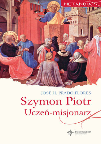 Okładka książki Szymon Piotr. Uczeń-misjonarz