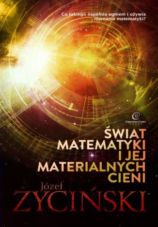 Okładka książki/ebooka Świat matematyki i jej materialnych cieni
