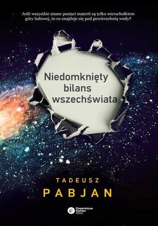Okładka książki/ebooka Niedomknięty bilans wszechświata
