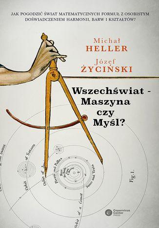 Okładka książki/ebooka Wszechświat - Maszyna czy Myśl?