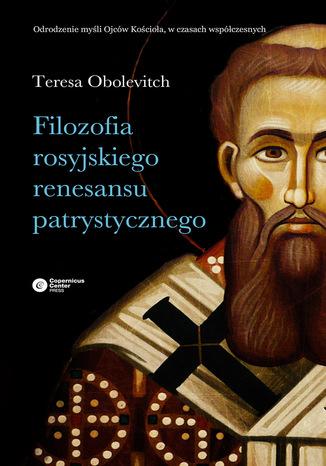 Okładka książki Filozofia rosyjskiego renesansu patrystycznego
