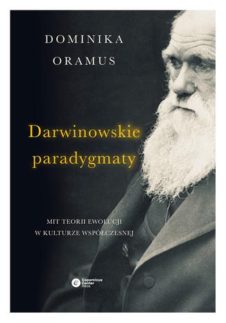 Okładka książki Darwinowskie paradygmaty. Mit teorii ewolucji w kulturze współczesnej