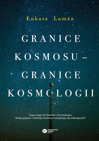 Okładka książki Granice kosmosu - granice kosmologii