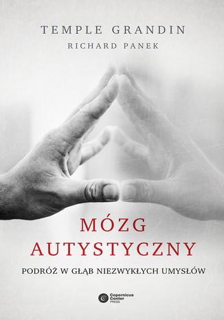 Okładka książki Mózg autystyczny. Podróż w głąb niezwykłych umysłów