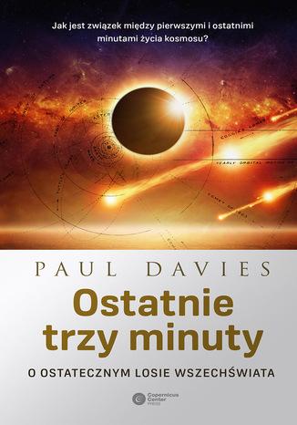 Okładka książki Ostatnie trzy minuty. O ostatecznym losie wszechświata