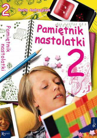 Okładka książki Pamiętnik nastolatki 2