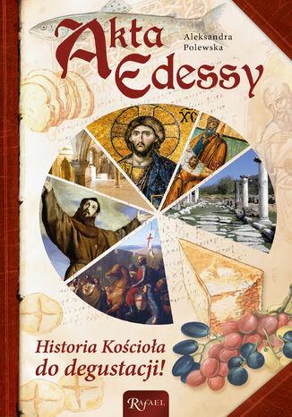 Okładka książki/ebooka Akta Edessy. Historia Kościoła do degustacji!