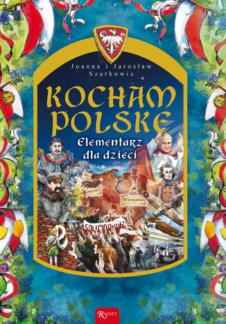 Okładka książki/ebooka Kocham Polskę. Elementarz dla dzieci